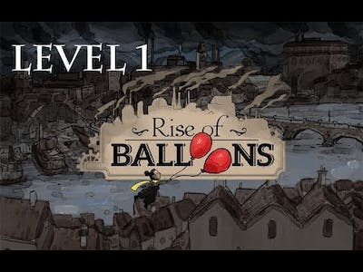 Rise Of Balloons - Level 1 (No Commentary)