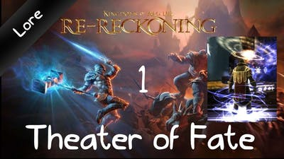 Kingdoms of Amalur: Re-Reckoning Lore - Theater of Fate [4K]