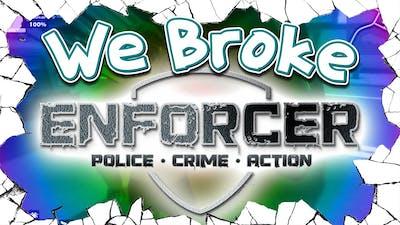 We Broke: Enforcer: Police Crime Action