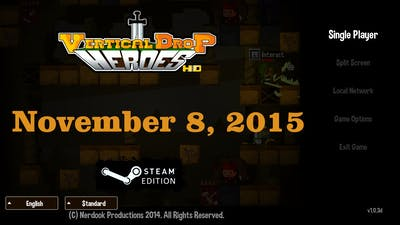A Month of Vertical Drop Heroes HD 11-8-2015 (Not Ready To Skip Ahead)