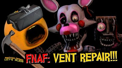 FNAF VR #4: Mangle Vent Repair!!! (Annoying Orange Plays)