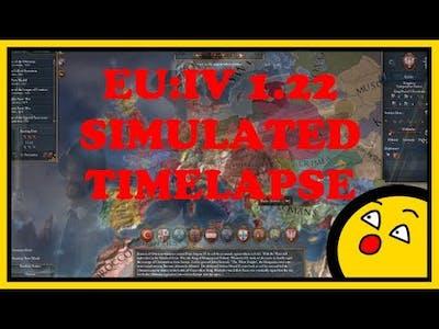 EU4 1.22 THIRD ROME SIMULATION TIMELAPSE