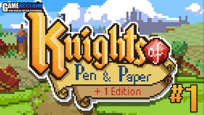 Game Acclaim Plays... - Knights of Pen & Paper: +1 Edition - Part 1