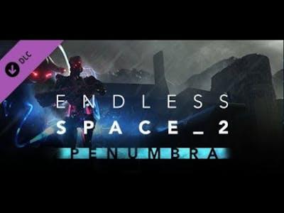 Endless Space 2 Penumbra (PC) Gameplay 2019