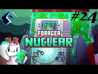 Forager Episode 24 - NUCLEAR BOW + COSMIC BOOTS [NUCLEAR UPDATE]