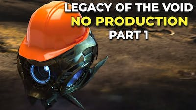 Legacy of the Void: No Building ANYTHING - Part 1 - GiantGrantGames Stream VoD