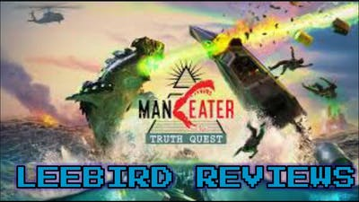 LEEBIRD Reviews: Maneater: Truth Quest