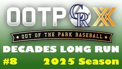OOTP 20 Decades Long Run - #8: 2025 Season