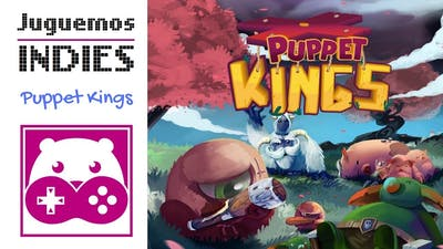 #JuguemosIndies - Puppet Kings