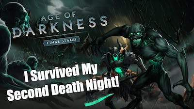 I Survived My Second Death Night! Age Of Darkness Final Stand!