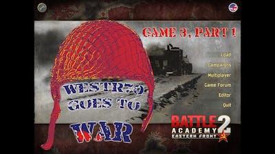 Battle Academy 2, Game 3, Part 1