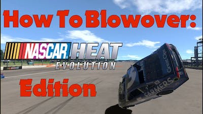 How to Blowover in NASCAR Heat Evolution