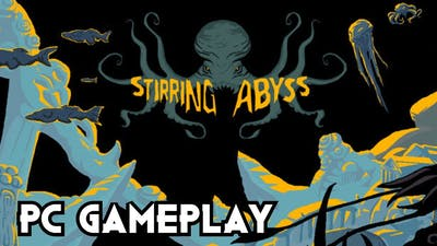 Stirring Abyss | PC Gameplay