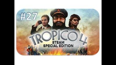 TROPICO 4 [SSE] ★ #27 Luxus für das Volk ★ [Let's Play][Deutsch German Gameplay][HD+]