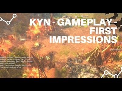 KYN - Gameplay - First Impressions