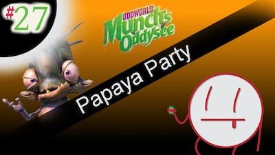 Oddworld: Munch's Oddysee: Genius Plan! - PART 27 - Papaya Party