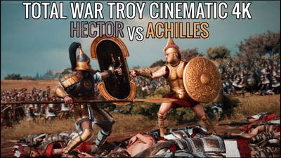 Total War Saga: TROY Short Cinematic Battle l ACHILLES VS HECTOR l ULTRA GRAPHICS 4K