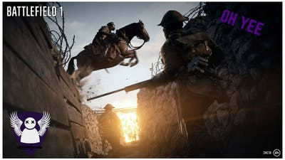 THEY SHALL NOT PASS! - Battlefield 1 Moments! - Discord, Horsing Around, They Want D!