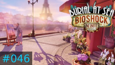 [#046] BioShock Infinite: Burial At Sea - Episode 2 DLC (PC) Gameplay