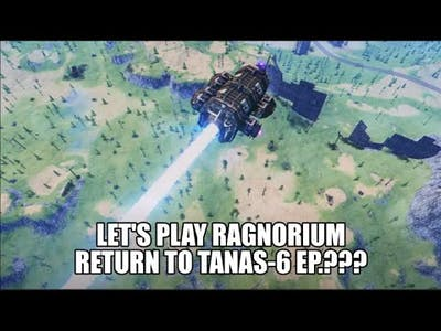 For the Memes: Let's Play Ragnorium with Mr.Nobody | Return to Tanas-6 | The Lost Episode