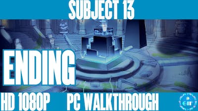 SUBJECT 13 - Gameplay Walkthrough No Commentary - Part 9 ENDING