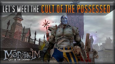 Let's Meet the Cult of the Possessed - Mordheim [Story - Warrior Details - Cult Builds]