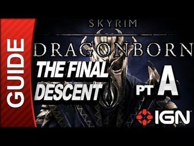 Skyrim Dragonborn DLC Walkthrough: The Final Descent Part A