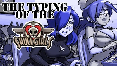The Typing of the Skullgirls Gameplay