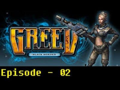 Let's Play Greed: Black Border Episode 02