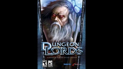 Let's Play Bad Games - Dungeon Lords - Part 1 - Of Kings and Wizards, but Not Lords of Dungeons