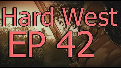All The Pieces   Hard West Ep 42