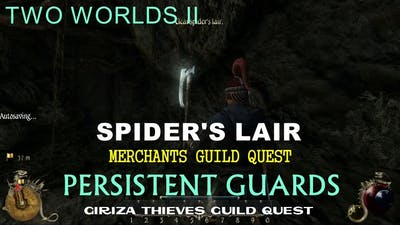 TWO WORLDS II   SPIDER'S LAIR  PERSISTENT GUARDS