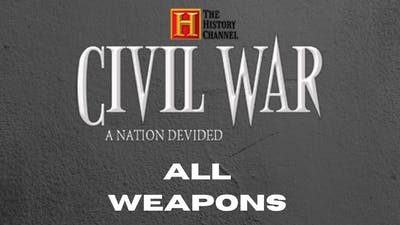 The History Channel: Civil War - A Nation Divided : All weapons Showcase ( PC )