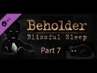 Let's Play Beholder Blissful Sleep [Blind] Part 7 Finale