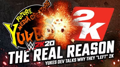 WWE 2K20: The REAL Reason Yukes split with 2K revealed!