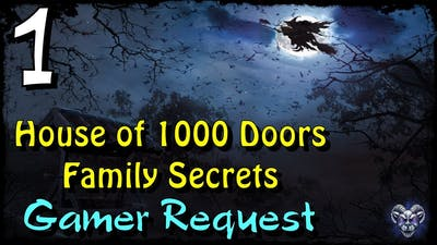 Let's Play - House of 1000 Doors 1 - Family Secrets - Part 1