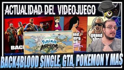 GTA TRILOGY es oficial, BACK4BLOOD en solitario, POKEMON ARCEUS no es mundo abierto y mas temas...