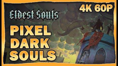 Eldest Souls Gameplay - Pixel Art Dark Souls [4k 60p]