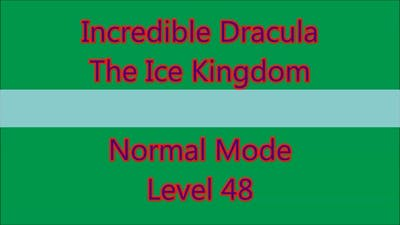Incredible Dracula - The Ice Kingdom Level 48