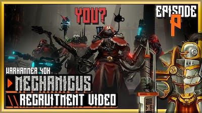 Warhammer 40k: Mechanicus & Heretek DLC \\ Recruitment Prologue Episode