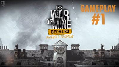 """This War Of Mine: Stories - Father's Promise DLC 
