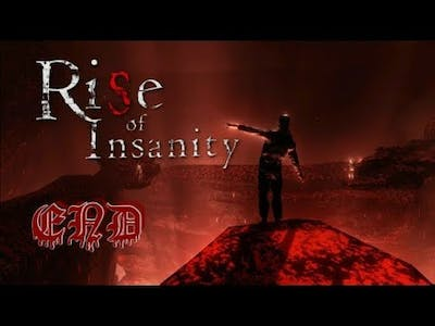 Welp.... Now I'm Crazy! | Rise Of Insanity - END