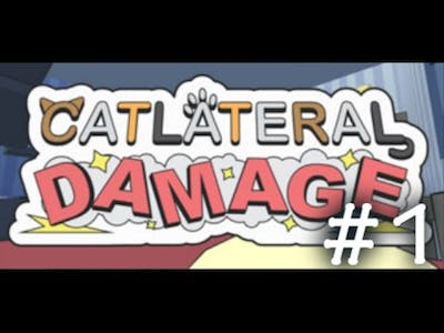 I Can Cat! - Catlateral Damage (Part 1)