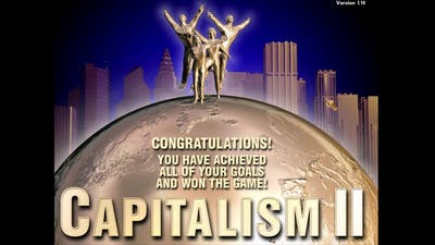 Capitalism 2 - 01: The World in Your Hands