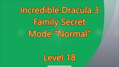 Incredible Dracula 3 - Family Secret CE Level 18