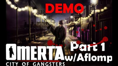 Omerta: City of Gangsters DEMO   Part 1   w/ Aflomp