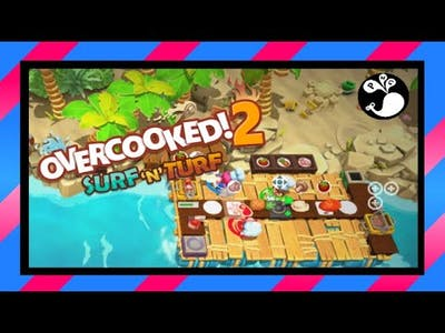 [2] BELLOW ME! - Overcooked! 2 (3P) - Surf 'n Turf DLC | Family Game Night