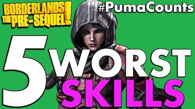 Top 5 Worst Skills In Borderlands: The Pre-Sequel! #PumaCounts