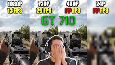 GT 710 | Insurgency Sandstorm - 1080p, 720p, 480p & 24p