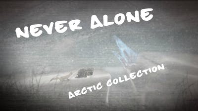 Never Alone. Arctic Collection #2